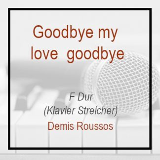 Goodbye my love goodbye Klavierversion